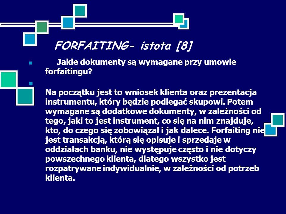 FORFAITING- istota [8] Jakie dokumenty są wymagane przy umowie forfaitingu